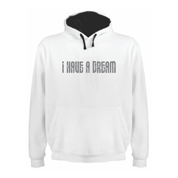 Hoodie I have a dream