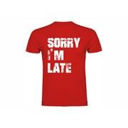 Majica Sorry I'm Late