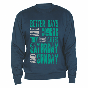 Sweatshirt Better days