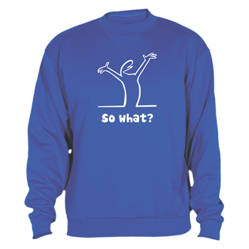 Sweatshirt So What?