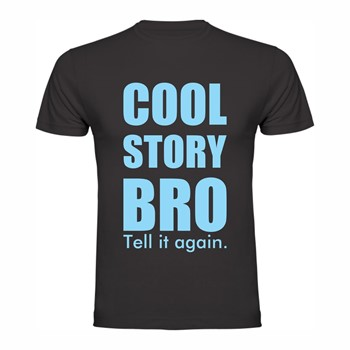 T shirt Cool story bro