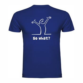 T-shirt So what?