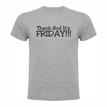 T shirt Thank God It's Friday