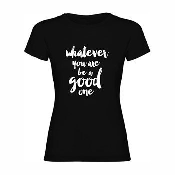 Woman T shirt A good one