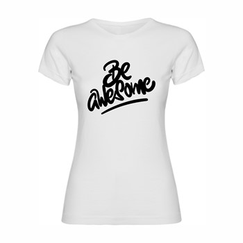 Woman T shirt Be Awesome