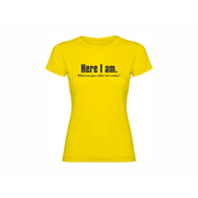 Woman T-shirt Here I am