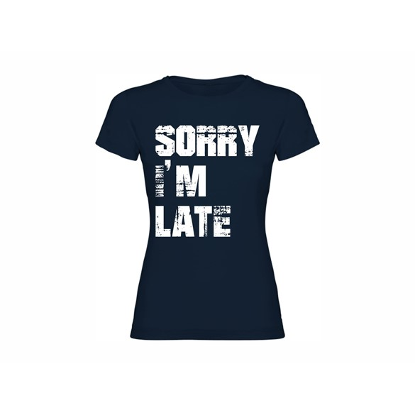Woman T shirt Sorry I'm Late