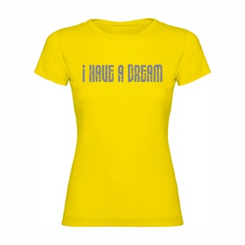 Women T shirt I have a dream